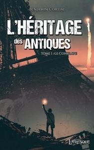 Benjamin Cortial - L'héritage des Antiques, tome 1 - Le Conclave.
