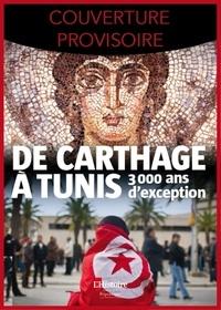 L'Histoire - Carthage-Tunis - D'Hannibal à la révolution de jasmin.