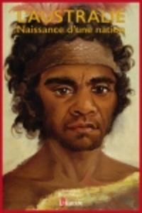 L'Histoire - L'Australie - Naissance d'une nation.