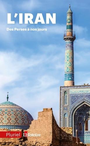 L'Iran. Des Perses à nos jours