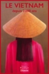 L'Histoire - Le Vietnam depuis 2000 ans.