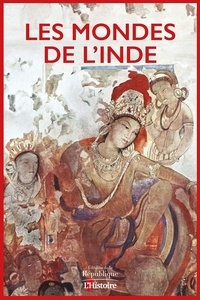 L'Histoire - Les mondes de l'Inde.