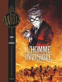 Herbert George Wells - L'Homme invisible - Tome 02.