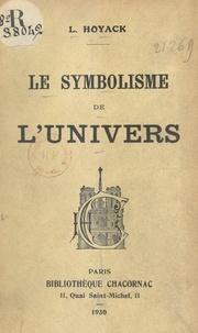 L. Hoyack - Le symbolisme de l'univers.