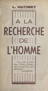 L. Hutinet - À la recherche de l'homme.