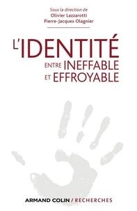 Olivier Lazzarotti - L'Identité, entre ineffable et effroyable.
