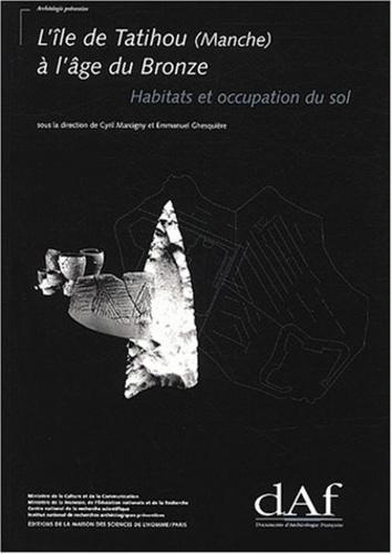 Cyril Marcigny - L'île de Tatihou (Manche) à l'âge du Bronze - Habitats et occupation du sol.