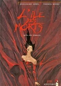 Thomas Mosdi - L'Île des morts - Tome 05 - Acta est fabula.