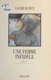 L Illouz - Une femme infidèle.