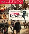 L'Illustration - Crimes, affaires et faits divers - De l'affaire Dreyfus à l'affaire Stavisky.