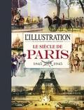 L'Illustration - Le siècle de Paris (1845-1945).