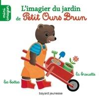 Danièle Bour - L'imagier du jardin de Petit Ours Brun - Mini imagier.