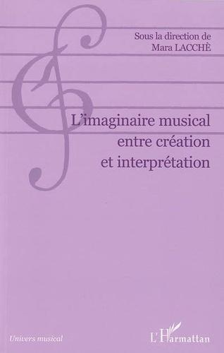 L'imaginaire musical entre création et interprétation.