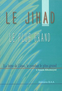 Le Jihad : Le plus grand -  L'Imam al-Khomeyni |