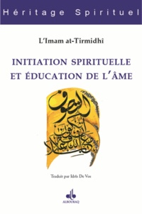 L'Imam at-Tirmidhî - Initiation spirituelle et éducation de l'âme.