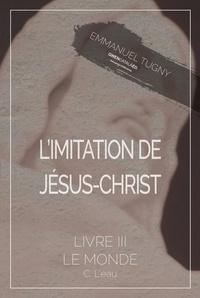 Téléchargez book pdfs gratuitement en ligne L'imitation de Jésus-Christ  - Livre III, C. L'eau RTF en francais 9782376410638