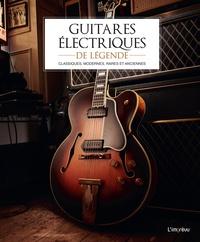 L'imprévu - Guitares électriques de légende - Classiques, modernes, rares et anciennes.