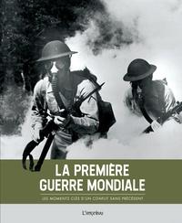 L'imprévu - La Première Guerre mondiale - Les moments clés d'un conflit sans précédent.