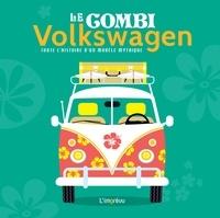 L'imprévu - Le combi Volkswagen - Toute l''histoire d'un modèle mythique.