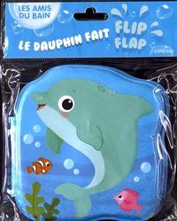 L'imprévu - Le dauphin fait flip-flap.