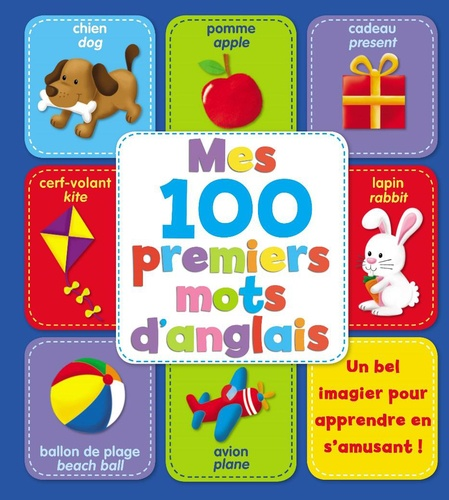 Mes 100 Premiers Mots D Anglais