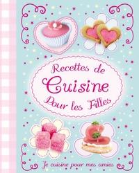 Recettes de cuisine pour les filles - Je cuisine pour mes amies.pdf