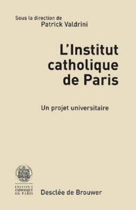 Deedr.fr L'Institut catholique de Paris. Un projet universitaire Image