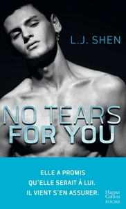 L.J. Shen - No Tears for You.