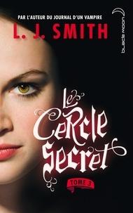 L.J. Smith - Le cercle secret 3.