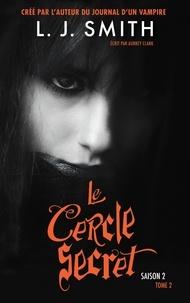 L.J. Smith et Aubrey Clark - Le Cercle Secret - Saison 2 Tome 2.