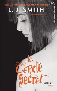 L.J. Smith et Aubrey Clark - Le Cercle Secret - Saison 2 Tome 3.
