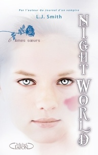 L. J. Smith - Night World Tome 6 : Ames soeurs.