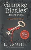 L. J. Smith - Vampire Diaries Tome 6 : Shadow Souls.