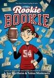 L. Jon Wertheim et Tobias J. Moskowitz - The Rookie Bookie.