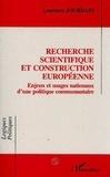 L Jourdain - Recherche scientifique et construction européenne - Enjeux et usages nationaux d'une politique communautaire.