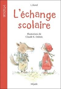 L. Karol et Claude K. Dubois - L'échange scolaire.