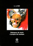 L-L de Mars - Dialogues de morts à propos de musique.