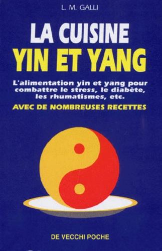 L-M Galli - La cuisine Yin et Yang.
