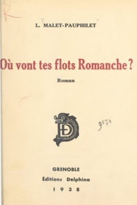 L. Malet-Pauphilet - Où vont tes flots, Romanche ?.
