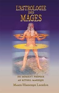 L. Marie-veronique - L'Astrologie des Mages, du moment propice au rituel magique - du moment propice au rituel magique.