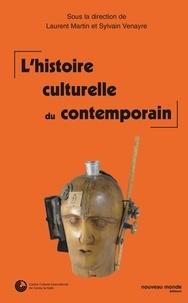 L Martin et Sylvain Venayre - L'histoire culturelle du contemporain - Actes du colloque de Cerisy.