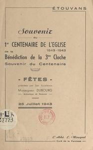 L. Mougeot - Étouvans : souvenir du 1er centenaire de l'église, 1843-1943, de la bénédiction de la 3e cloche - Souvenir du centenaire, 25 juillet 1943.