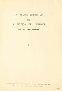 """L. Mouline et Eric Audinet - Le """"Temps retrouvé"""" ou la fiction de l'espace (1). Essai sur l'espace proustien - Thèse de 3e cycle."""