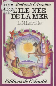 L. N. Lavolle et Véronique Roux - L'île née de la mer.
