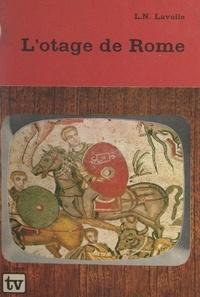L. N. Lavolle et Pierre Rousseau - L'otage de Rome.