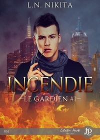 L.N. Nikita - Le gardien Tome 1 : Incendie.