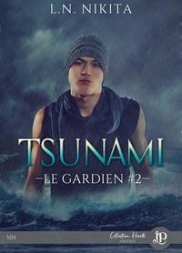 L.N. Nikita - Le gardien Tome 2 : Tsunami.