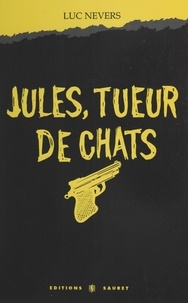 L Nevers - Jules, tueur de chats.
