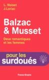 L Noiset et J Loriac - Balzac et Musset, deux romantiques et les femmes.