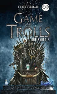 L'Odieux Connard - Game of Trolls.